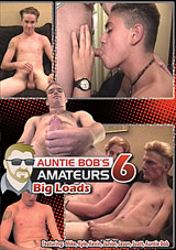 Auntie Bobs Amateur Gay Video 6: Big Loads