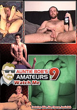 Auntie Bobs Amateur Gay Video 9: Watch Me