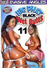 Big Phat Black Wet Butts 11