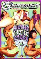 Filthy Ghetto Dykes 6