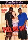 Denni O 73: Fill Me Up