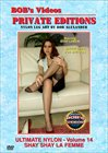 Bob's Videos Private Editions: Ultimate Nylon 14