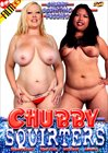 Chubby Squirters