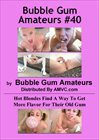 Bubble Gum Amateurs 40