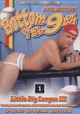 Those sex-crazed, jocks, ballplayers from Little Big League and 2nd Inning: Little Big League 2 are back and ready to take another one for the team in Doug Jeffries' steamy, new sex comedy Bottom of the Ninth: Little Big League 3. The sexual high-jinxes begin with Assistant Coach Jeremy Hall, staring intently at a photo of his All-Star baseball team. His thoughts fixated on beautiful, yet venerable blond hottie Josh Vaughn who he has a secret desire to have - even though he's five-years older than him. Josh, who has been getting harassed by the school bullies, is comforted by his mom (played by Sharon Kane) and hesitantly goes off to school.