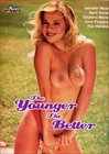 The Younger The Better