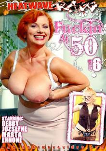 Fuckin' At 50 6