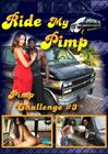 Ride My Pimp:  Pimp Challenge 3
