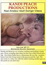 Kandi Peach Productions 71: Swinging Sluts' Vacation