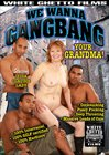 We Wanna Gangbang Your Grandma