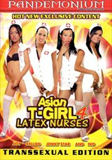 Adult Movies presents Asian T-Girl Latex Nurses 4