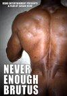 Never Enough Brutus