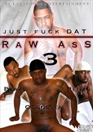 Just Fuck Dat Raw Ass 3