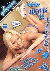 Don't Waste It Taste It 4