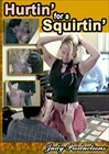Hurtin' For A Squirtin'