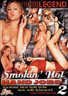 Smokin' Hot Hand Jobs 2