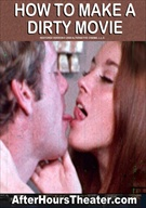 How To Make A Dirty Movie