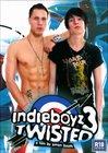 IndieBoyz 3: Twisted