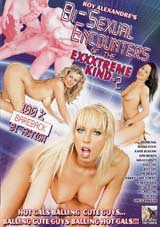 Bi-Sexual Encounters Of The Exxxtreme Kind 2