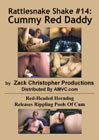 Rattlesnake Shake 14: Cummy Red Daddy