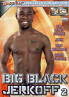 Big Black Jerkoff 2