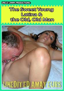 Unedited Amateurs: The Sweet Young Latina And The Old, Old Man