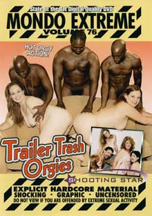 Mondo Extreme 76: Trailer Trash Orgies