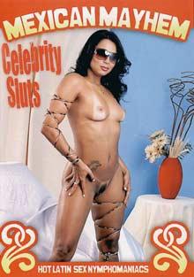 Mexican Mayhem: Celebrity Sluts