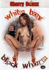 White Boy Black Whore