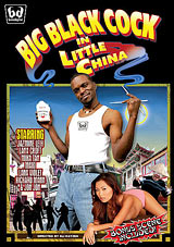 Adult Movies presents Big Black Cock In Little China