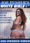 Joe Pusher's White Girls 7