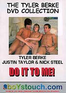 Twink sensation Tyler Berke along with models Justin Taylor and Nick Steel, fuck and suck like there's no tomorrow in the new feature Do It To Me!