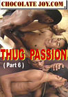 Thug Passion 6