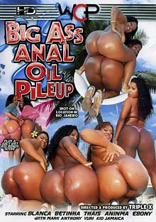 Hot Latinas : huggest hind end Anal Oil Pileup!