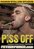 Hardcore Fetish Series: Pissing: Piss Off