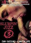 Slurpin' Jizz 3