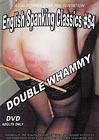 English Spanking Classics 54: Double Whammy