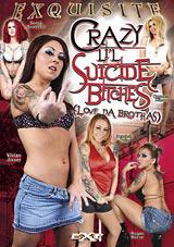 Crazy Li'l Suicide Bitches