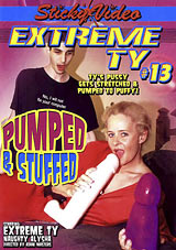 Adult Movies presents Extreme TY 13: Pumped And Stuffed