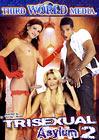 Trisexual Asylum 2