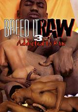Breed It Raw 3: Addicted To Raw