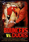 Bouncers Vs. Dudes