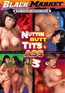 Nuttin Butt Tits And Ass 3