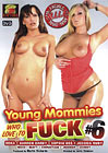 Young Mommies Who Love To Fuck 6