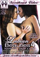 Lesbian Beauties 4: Interracial - Ebony And Ivory