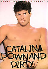 Catalina: Down And Dirty
