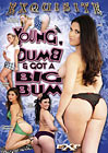 Young, Dumb And Got A Big Bum