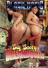 Big Booty Breakdown