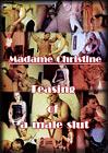 Madame Christine: Teasing Of A Male Slut