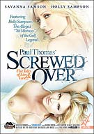 Paul Thomas' Screwed Over